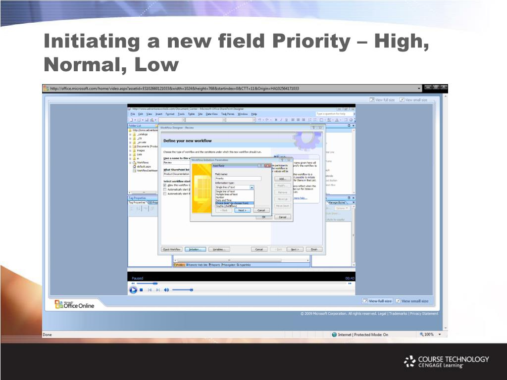 Initiating a new field Priority – High, Normal, Low