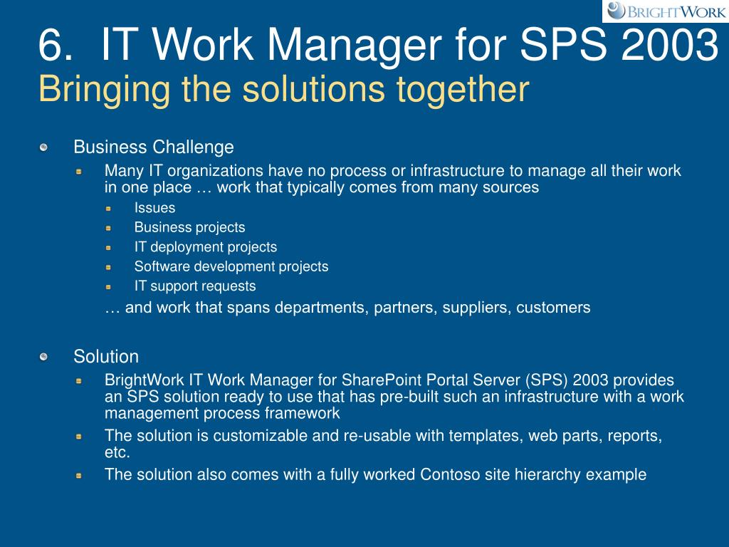 6.  IT Work Manager for SPS 2003