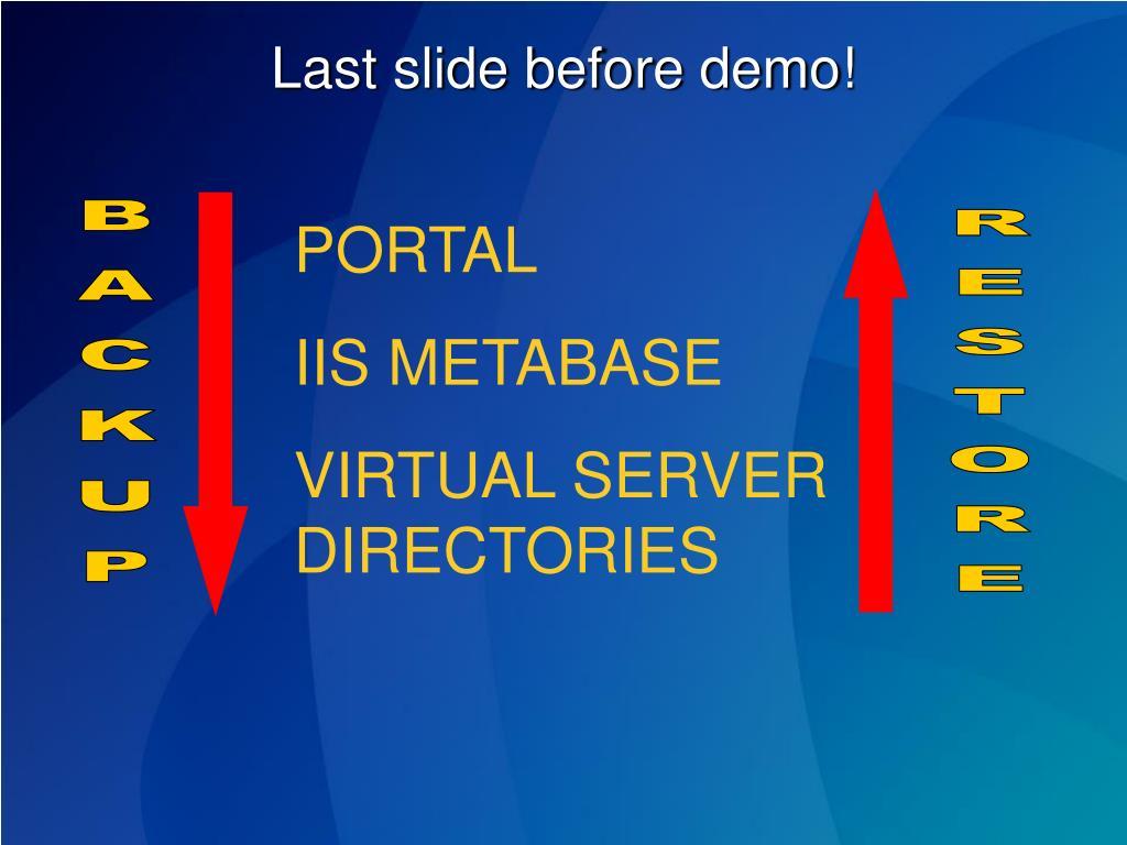 Last slide before demo!
