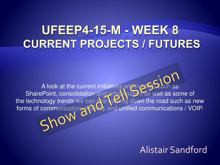 Ufeep4 15 m week 8 current projects futures l.jpg