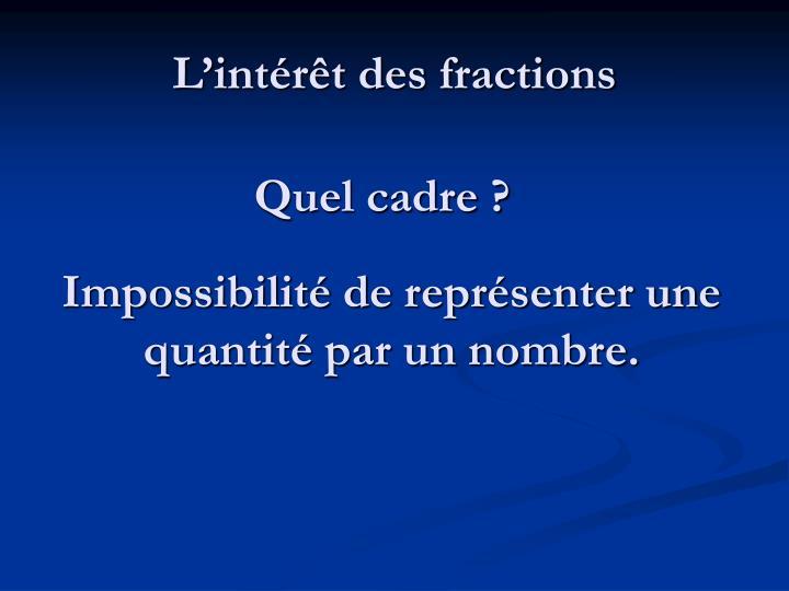 L'intérêt des fractions
