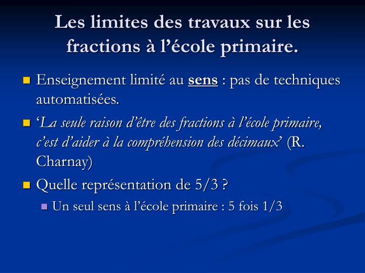 Les limites des travaux sur les fractions à l'école primaire.