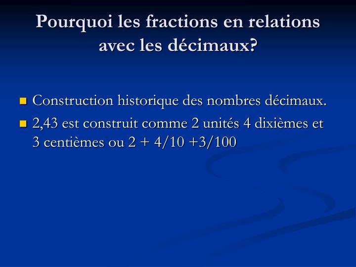 Pourquoi les fractions en relations avec les décimaux?