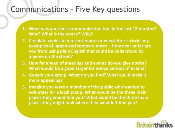Communications – Five Key questions
