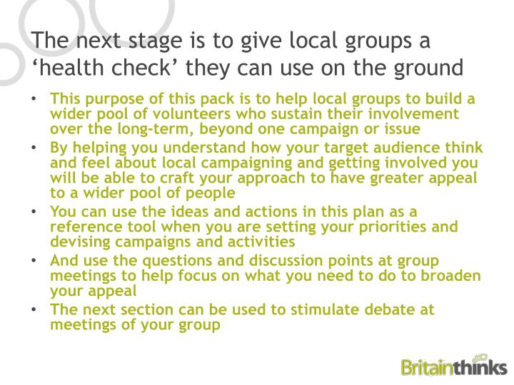 The next stage is to give local groups a 'health check' they can use on the ground