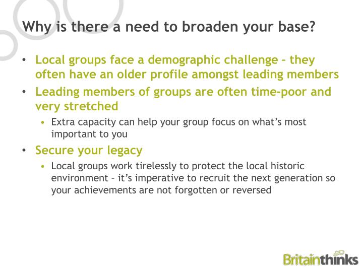 Why is there a need to broaden your base?