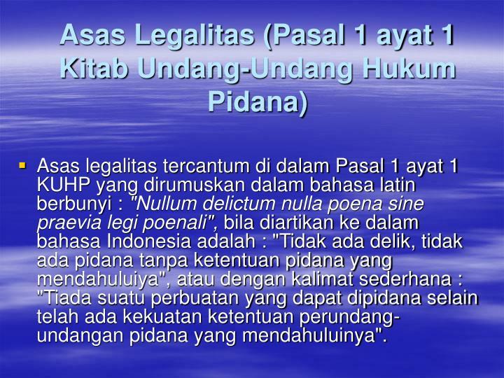Asas Legalitas (Pasal 1 ayat 1 Kitab Undang-Undang Hukum Pidana)