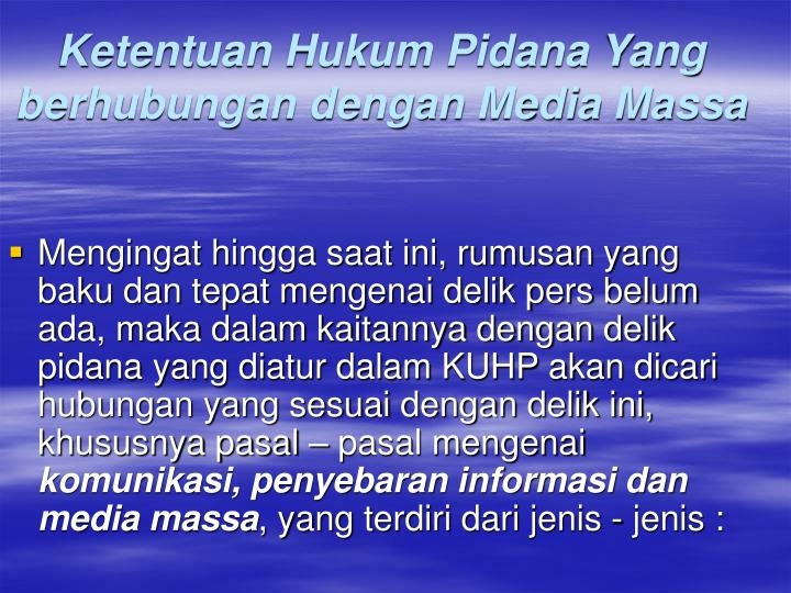 Ketentuan Hukum Pidana Yang berhubungan dengan Media Massa