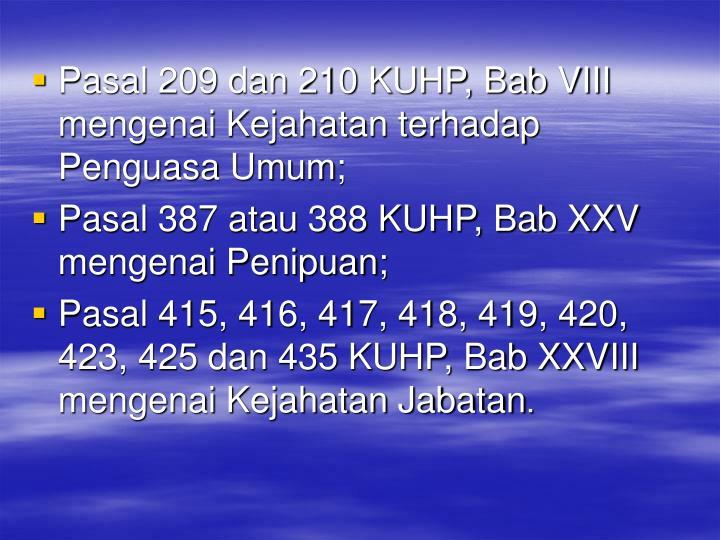 Pasal 209 dan 210 KUHP, Bab VIII mengenai Kejahatan terhadap Penguasa Umum;