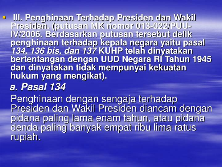 III. Penghinaan Terhadap Presiden dan Wakil Presiden. (