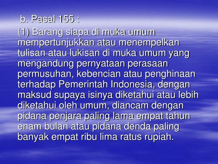 b. Pasal 155 :