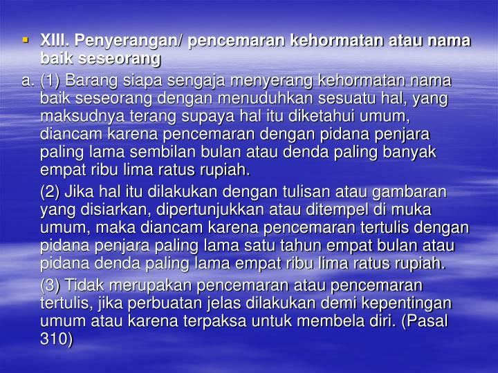 XIII. Penyerangan/ pencemaran kehormatan atau nama baik seseorang