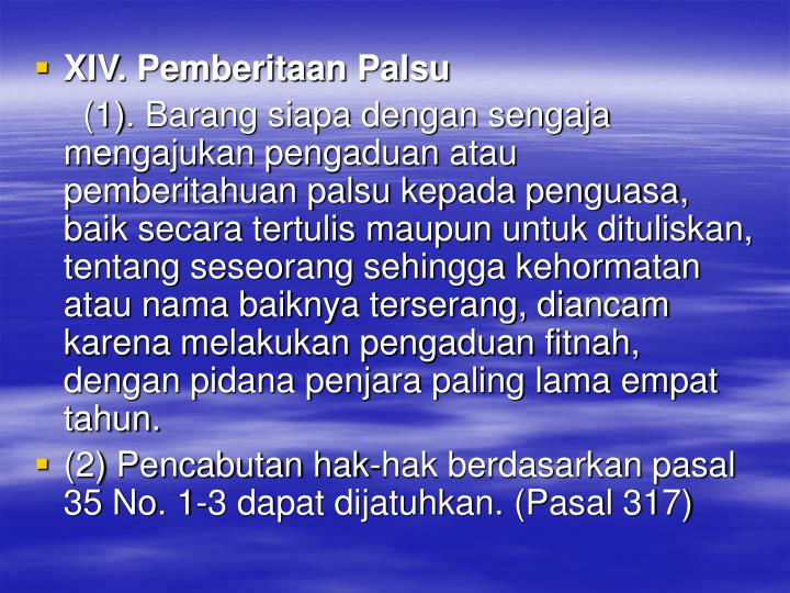 XIV. Pemberitaan Palsu
