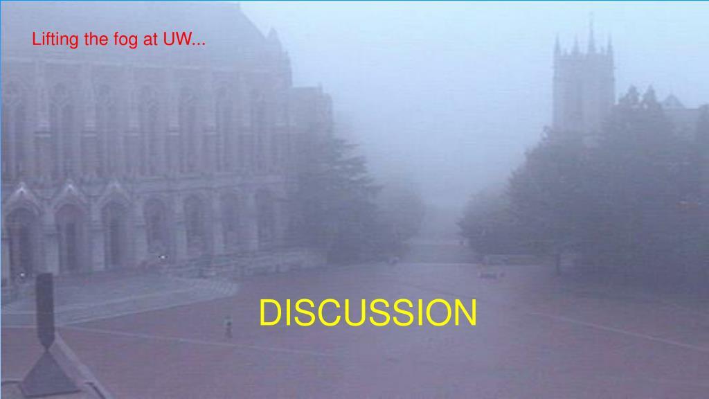 Lifting the fog at UW...