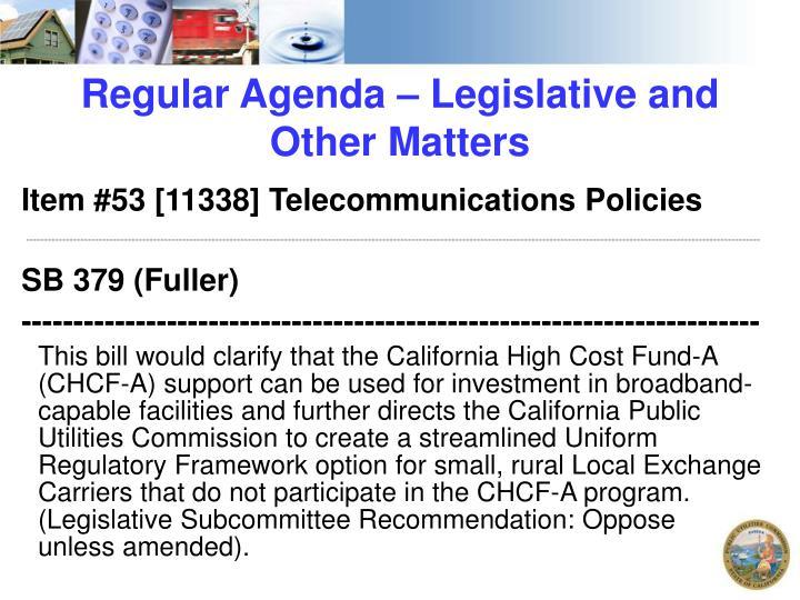 Regular Agenda – Legislative and Other Matters