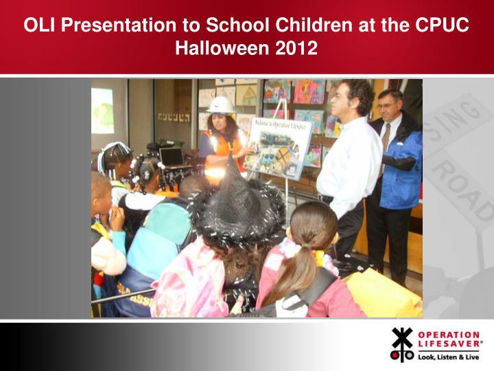 OLI Presentation to School Children at the CPUC  Halloween 2012
