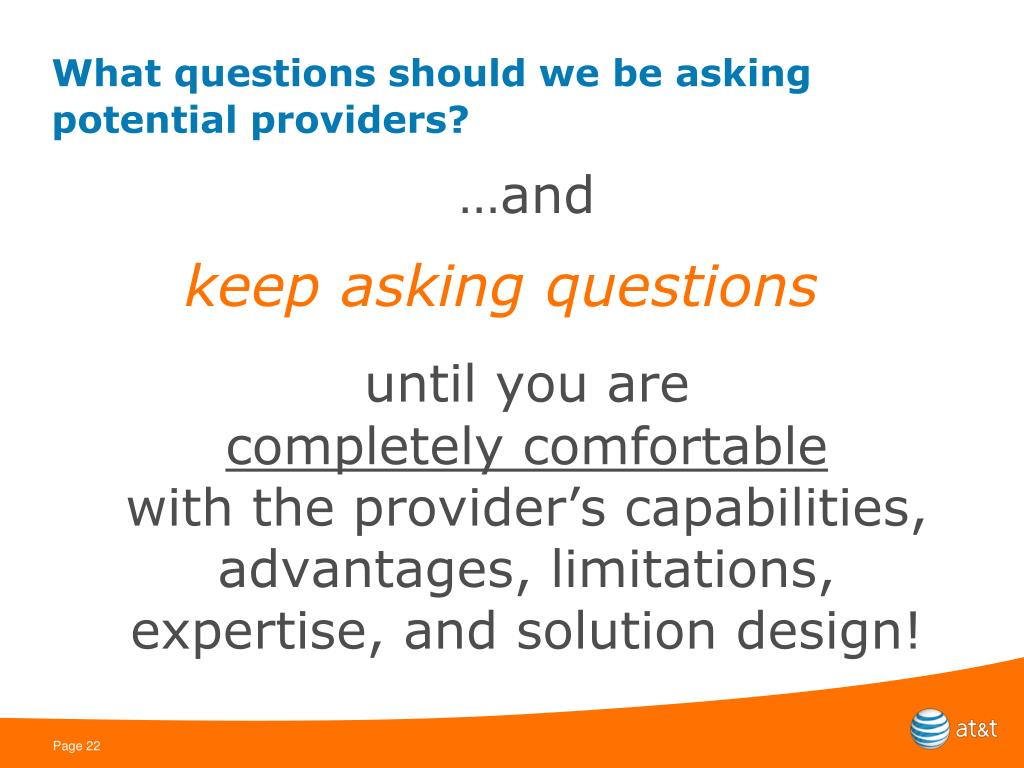 What questions should we be asking potential providers?