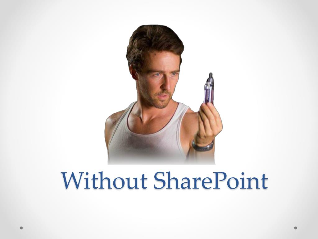 Without SharePoint