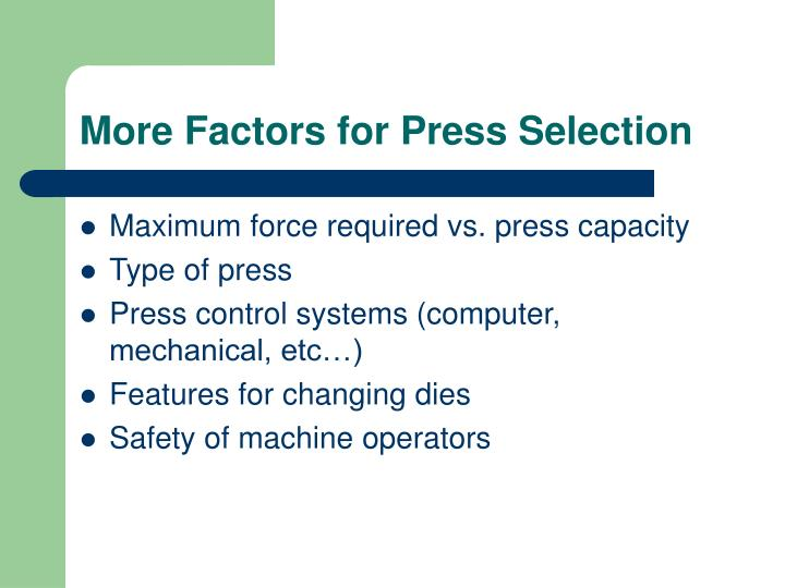 More Factors for Press Selection
