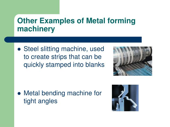 Other Examples of Metal forming machinery