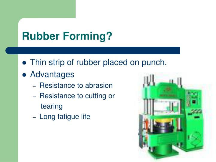 Rubber Forming?