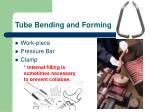 tube bending and forming