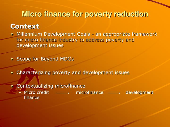 Micro finance for poverty reduction