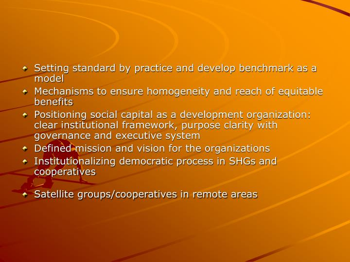 Setting standard by practice and develop benchmark as a model