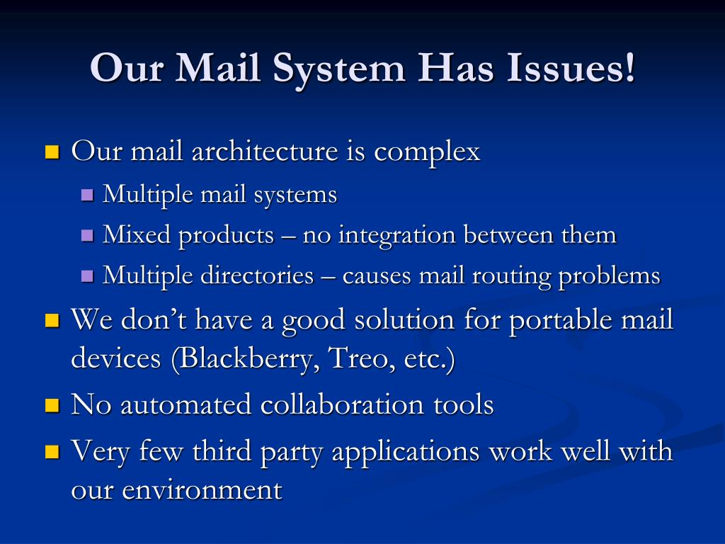 Our Mail System Has Issues!