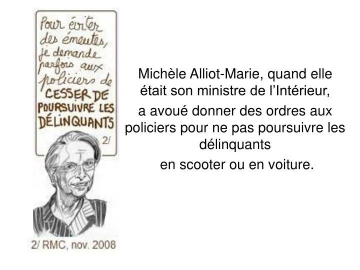Michle Alliot-Marie, quand elle tait son ministre de lIntrieur,