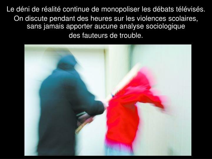 Le déni de réalité continue de monopoliser les débats télévisés.