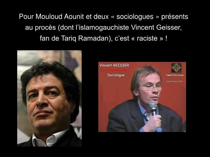 Pour Mouloud Aounit et deux « sociologues » présents