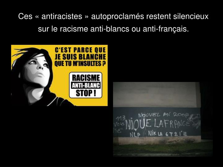 Ces  antiracistes  autoproclams restent silencieux