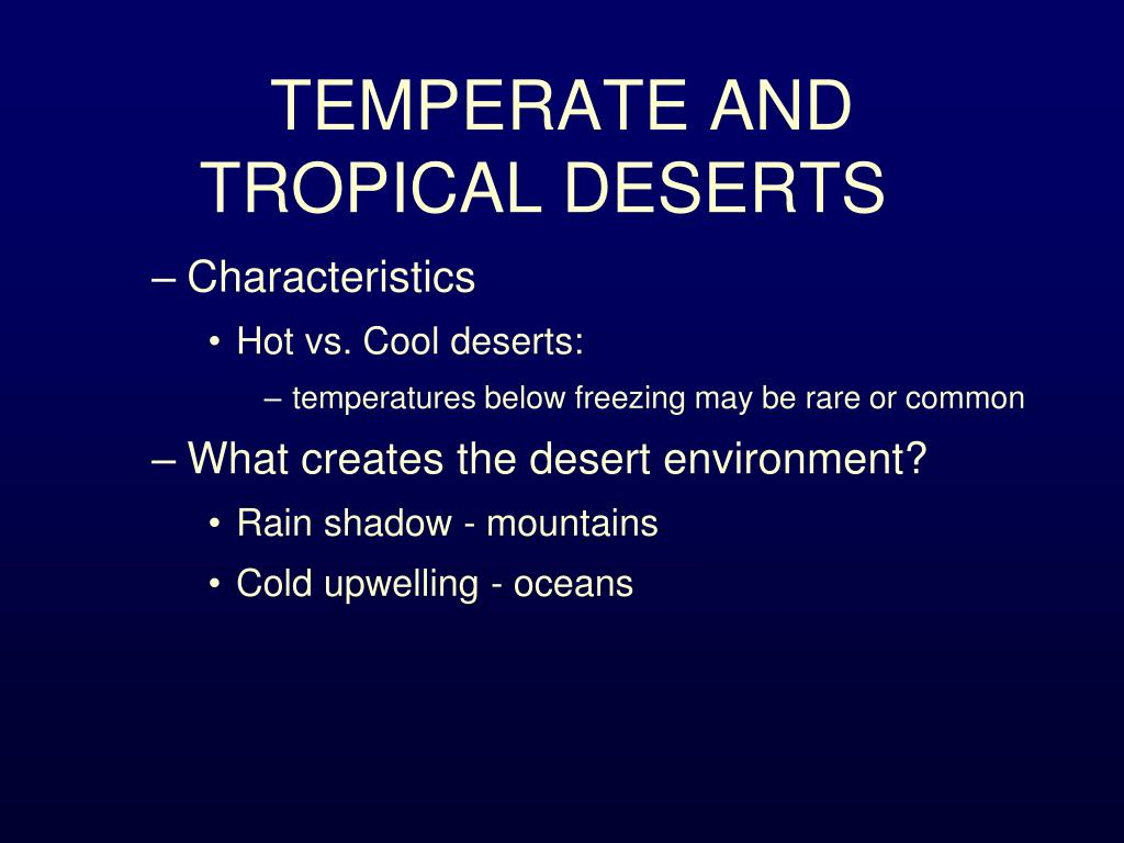 TEMPERATE AND TROPICAL DESERTS