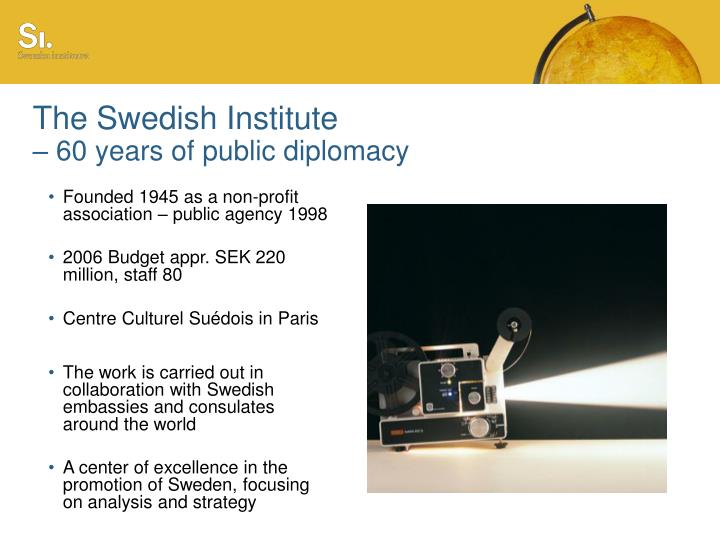 The swedish institute 60 years of public diplomacy