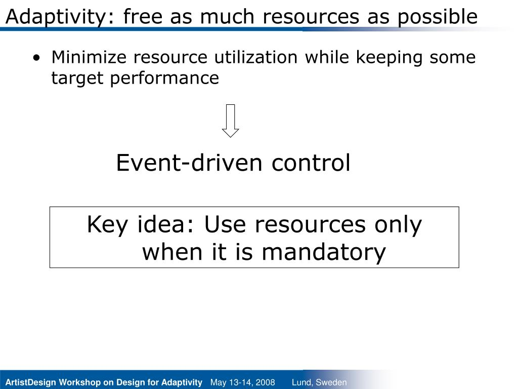 Adaptivity: free as much resources as possible