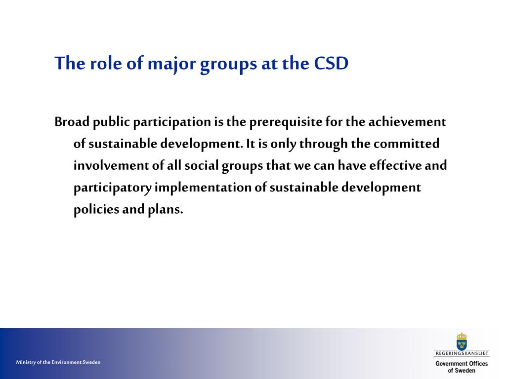 The role of major groups at the CSD