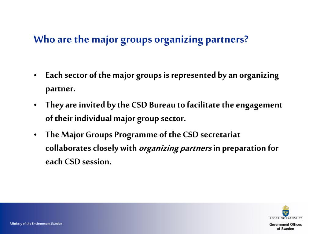 Who are the major groups organizing partners?