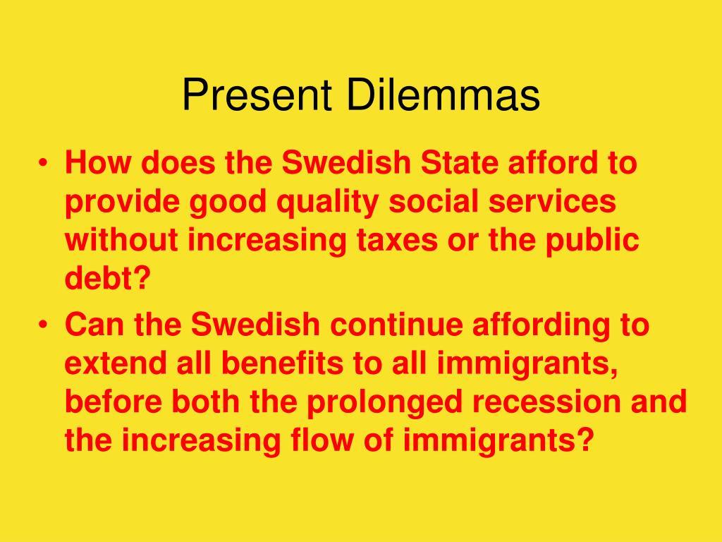 Present Dilemmas