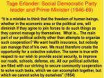 tage erlander social democratic party leader and prime minister 1946 69