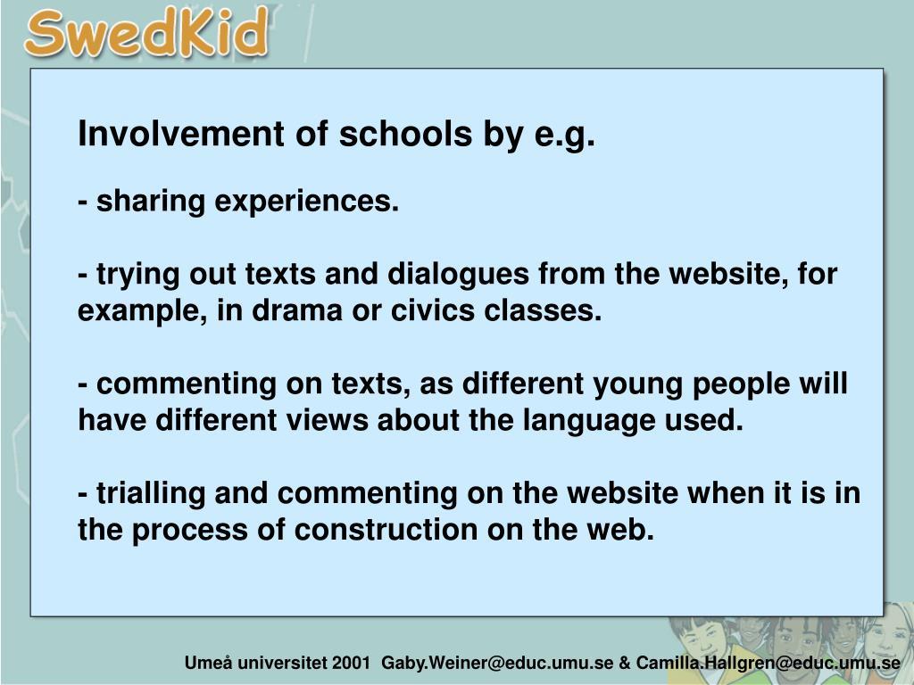 Involvement of schools by e.g.