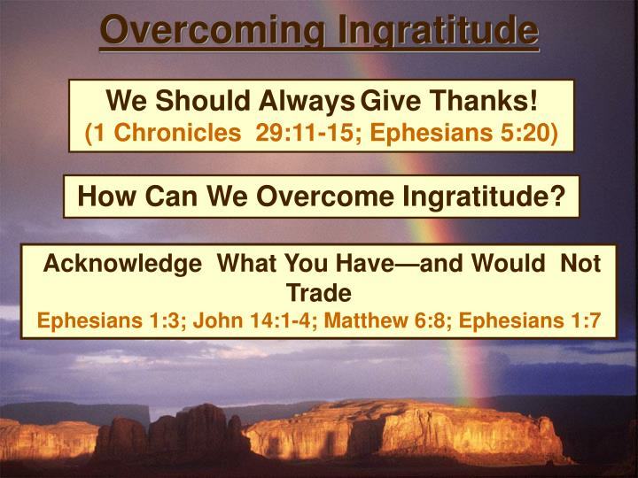 Overcoming Ingratitude