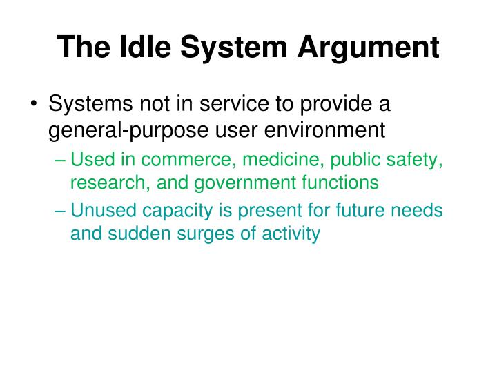 The Idle System Argument