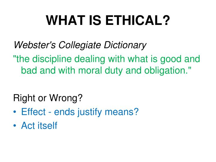 WHAT IS ETHICAL?