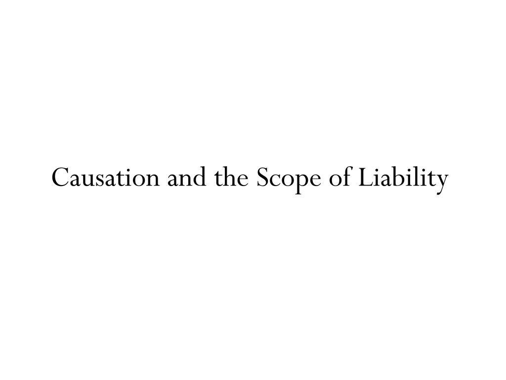 Causation and the Scope of Liability