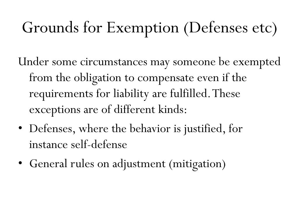 Grounds for Exemption (Defenses etc)