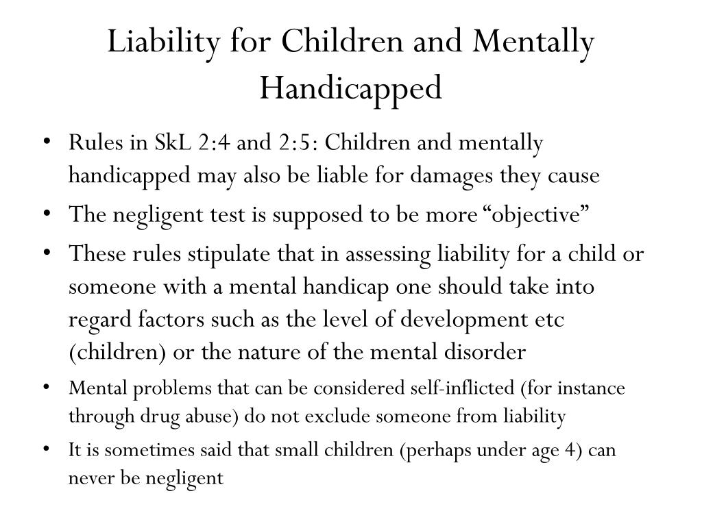 Liability for Children and Mentally Handicapped