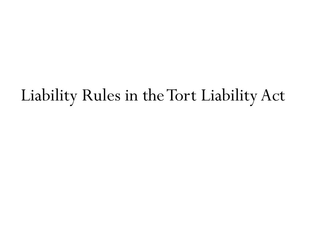Liability Rules in the Tort Liability Act