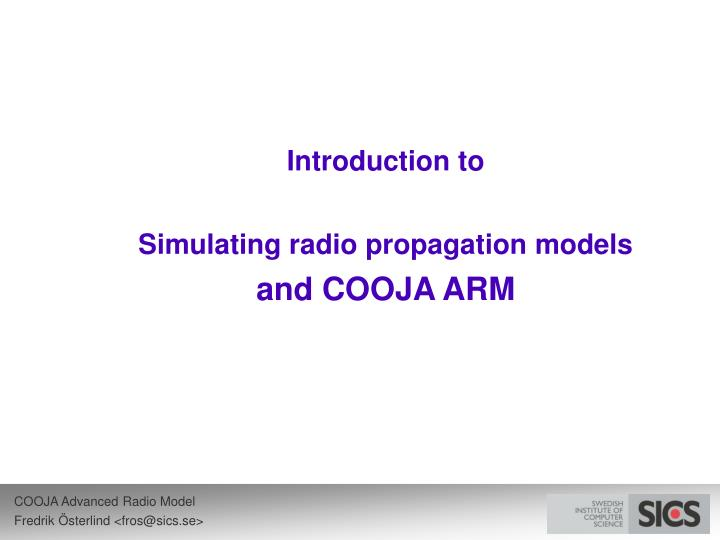 Introduction to simulating radio propagation models and cooja arm