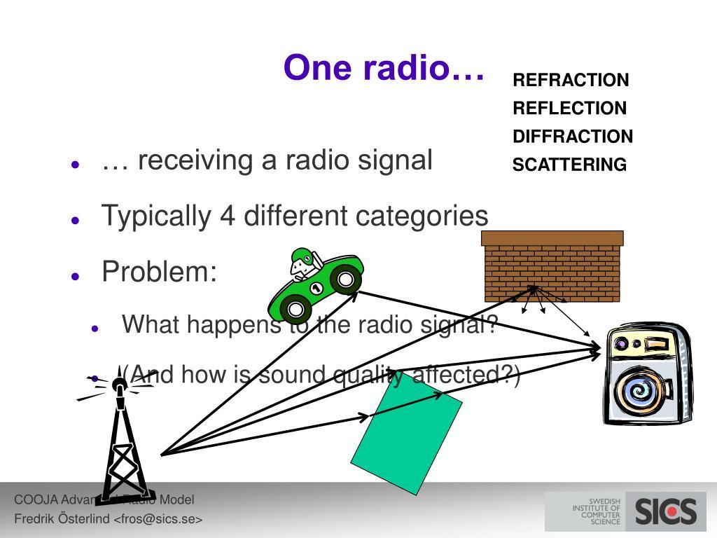 One radio…